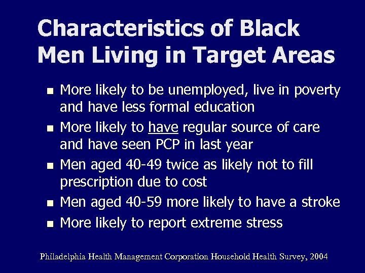 Characteristics of Black Men Living in Target Areas n n n More likely to