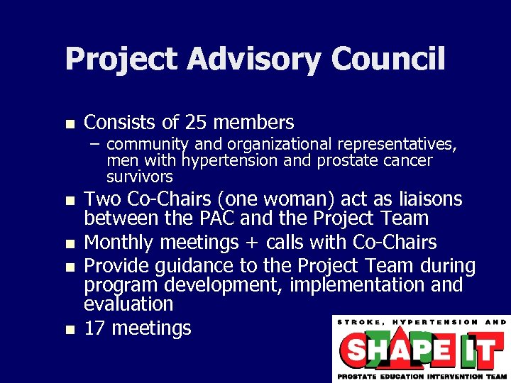 Project Advisory Council n Consists of 25 members n Two Co-Chairs (one woman) act