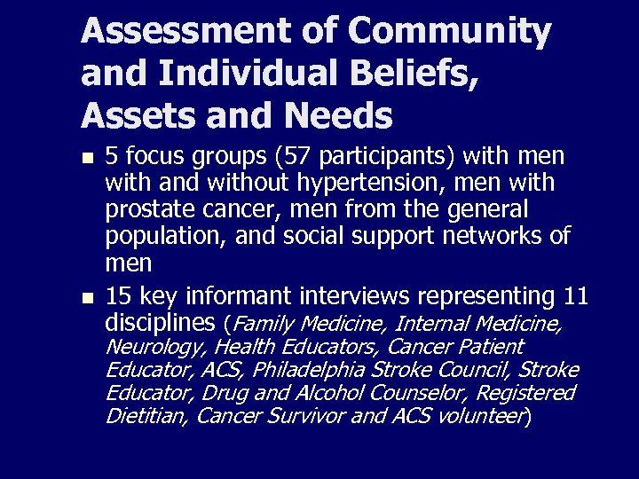 Assessment of Community and Individual Beliefs, Assets and Needs n n 5 focus groups