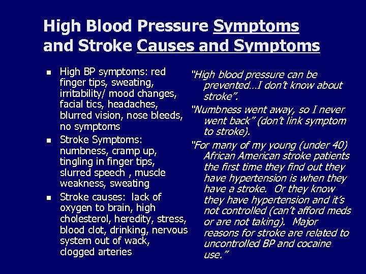 High Blood Pressure Symptoms and Stroke Causes and Symptoms n n n High BP