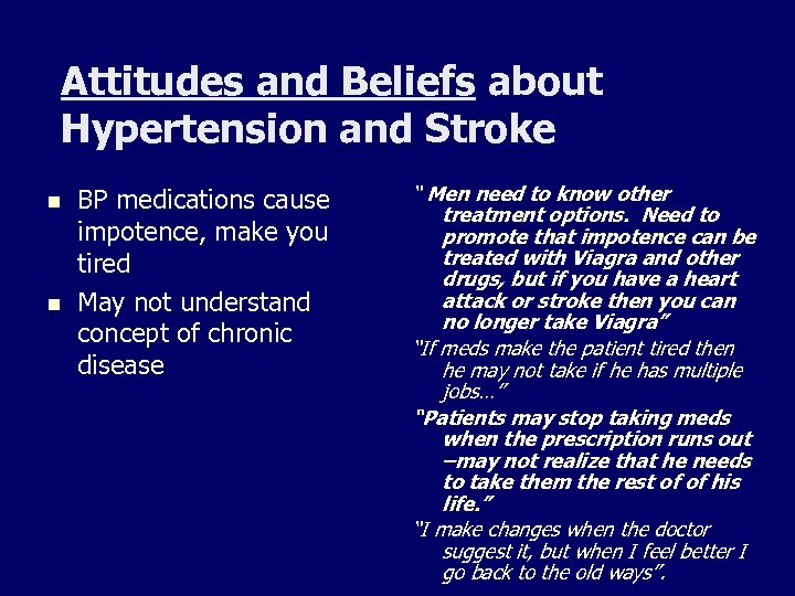 Attitudes and Beliefs about Hypertension and Stroke n n BP medications cause impotence, make