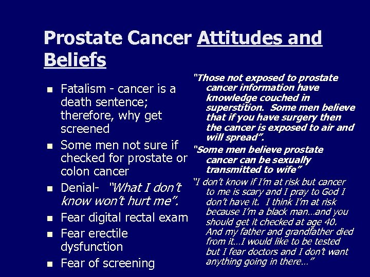 "Prostate Cancer Attitudes and Beliefs n n n ""Those not exposed to prostate cancer"