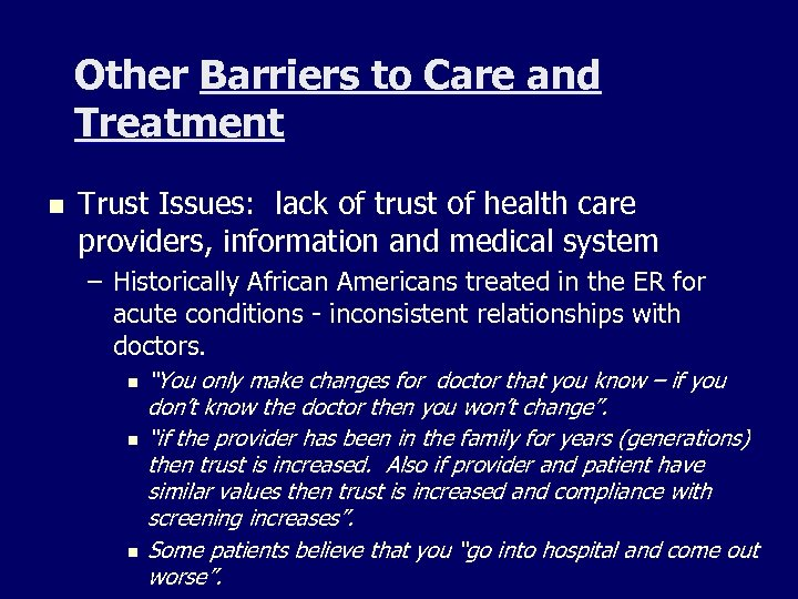 Other Barriers to Care and Treatment n Trust Issues: lack of trust of health