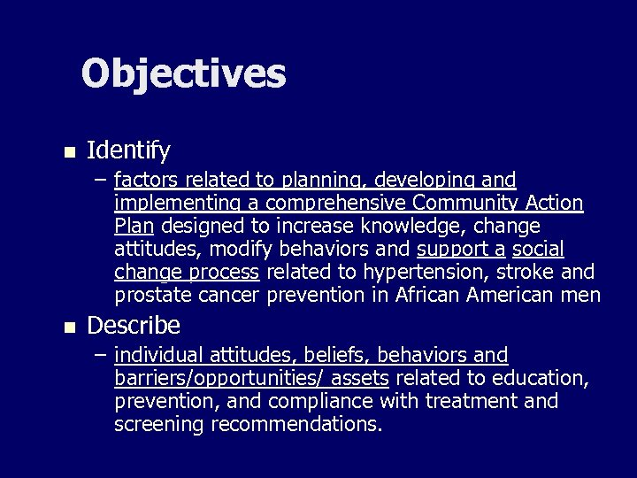 Objectives n Identify – factors related to planning, developing and implementing a comprehensive Community