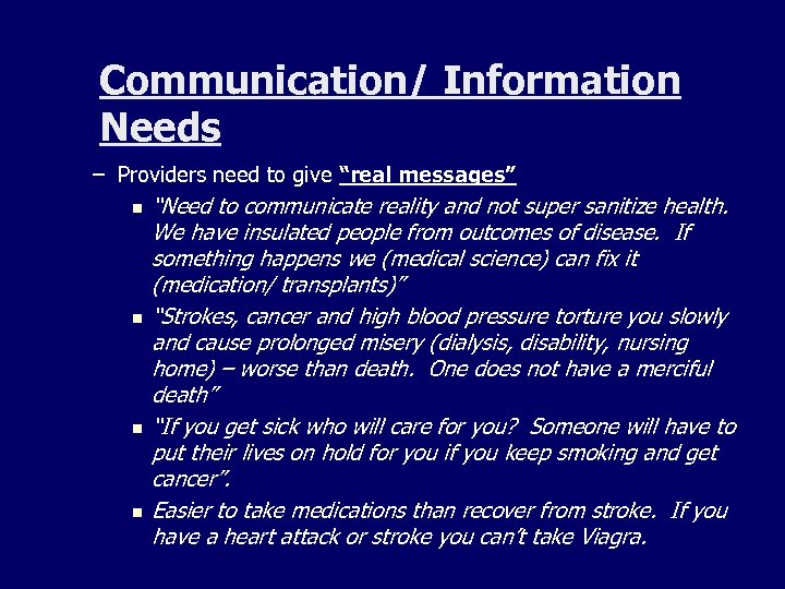 "Communication/ Information Needs – Providers need to give ""real messages"" n ""Need to communicate"