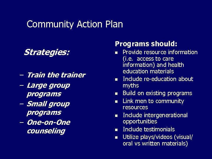 Community Action Plan Strategies: – Train the trainer – Large group programs – Small