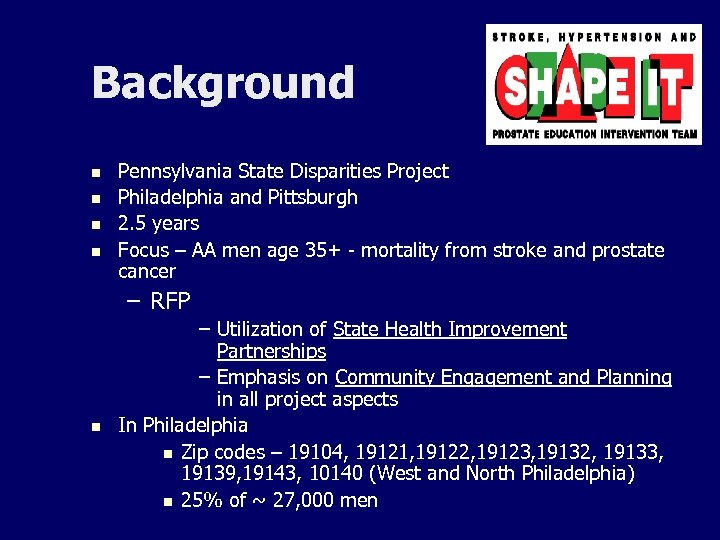 Background n n Pennsylvania State Disparities Project Philadelphia and Pittsburgh 2. 5 years Focus