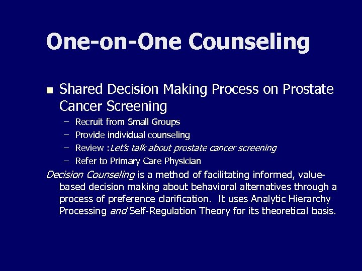 One-on-One Counseling n Shared Decision Making Process on Prostate Cancer Screening – – Recruit