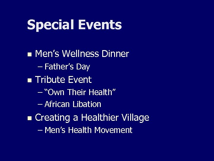 "Special Events n Men's Wellness Dinner – Father's Day n Tribute Event – ""Own"