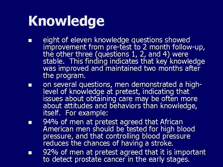 Knowledge n n eight of eleven knowledge questions showed improvement from pre-test to 2