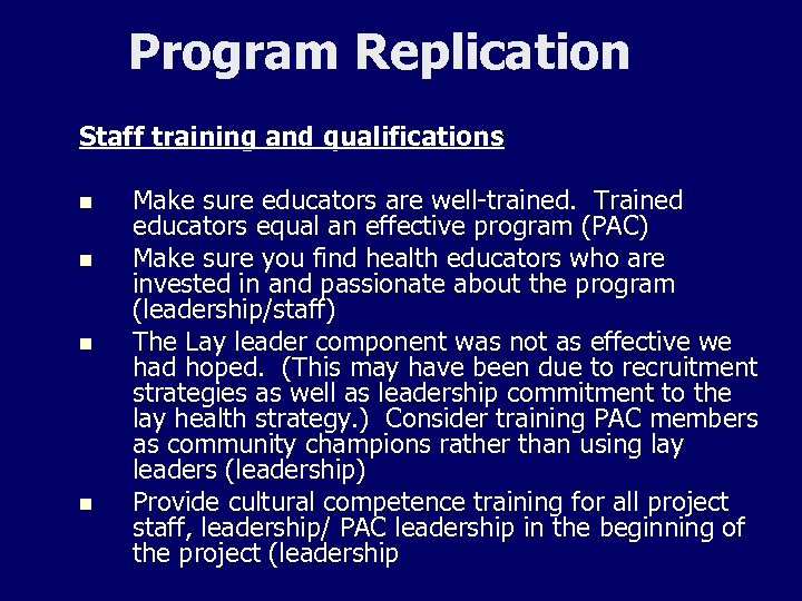 Program Replication Staff training and qualifications n n Make sure educators are well-trained. Trained