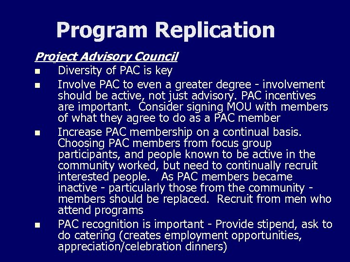 Program Replication Project Advisory Council n n Diversity of PAC is key Involve PAC