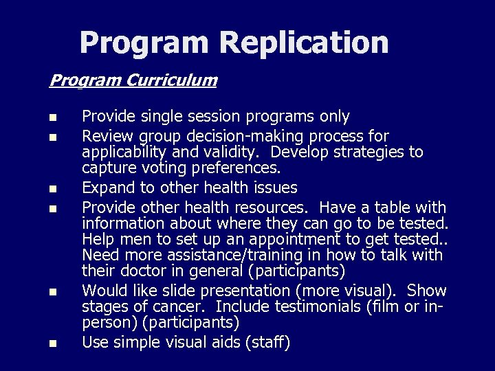 Program Replication Program Curriculum n n n Provide single session programs only Review group