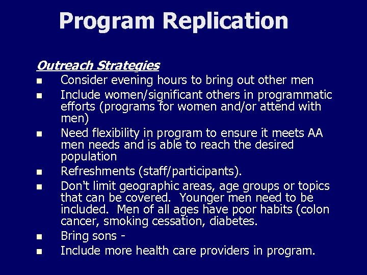 Program Replication Outreach Strategies n n n n Consider evening hours to bring out