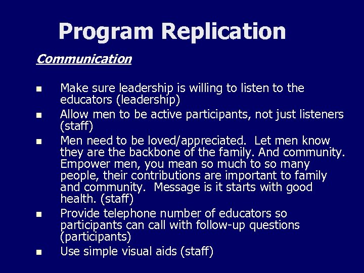 Program Replication Communication n n Make sure leadership is willing to listen to the