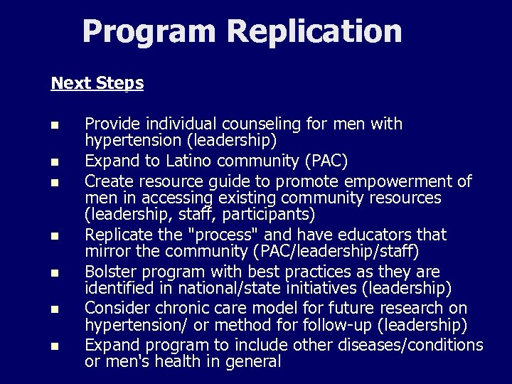Program Replication Next Steps n n n n Provide individual counseling for men with