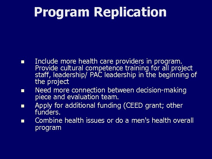 Program Replication n n Include more health care providers in program. Provide cultural competence