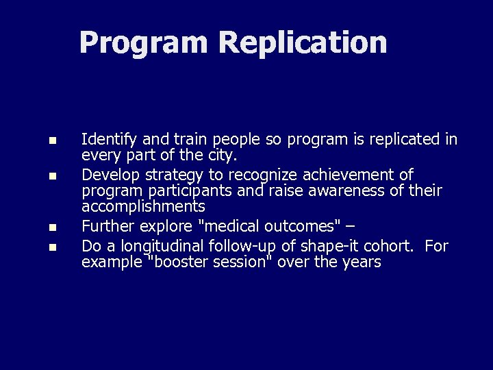 Program Replication n n Identify and train people so program is replicated in every