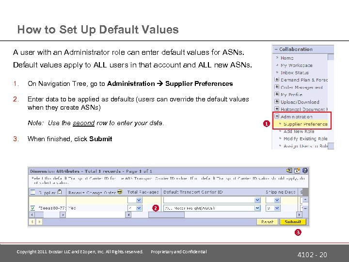 How to Set Up Default Values A user with an Administrator role can enter