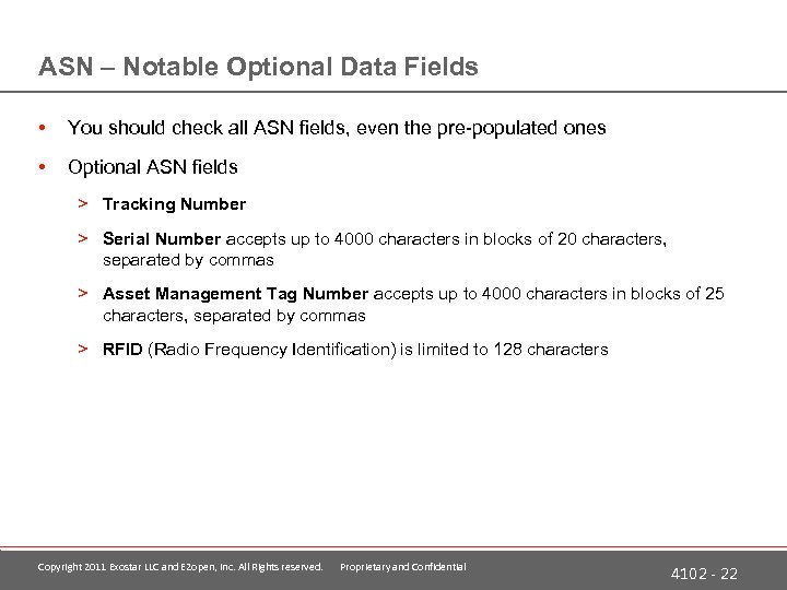 ASN – Notable Optional Data Fields • You should check all ASN fields, even