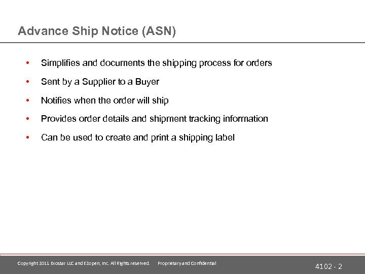 Advance Ship Notice (ASN) • Simplifies and documents the shipping process for orders •