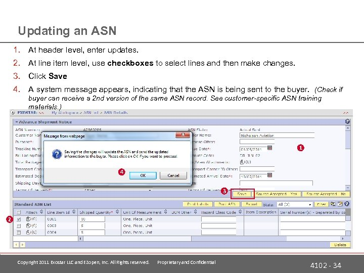 Updating an ASN 1. At header level, enter updates. 2. At line item level,