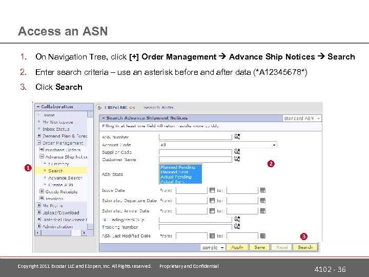 Access an ASN 1. On Navigation Tree, click [+] Order Management Advance Ship Notices