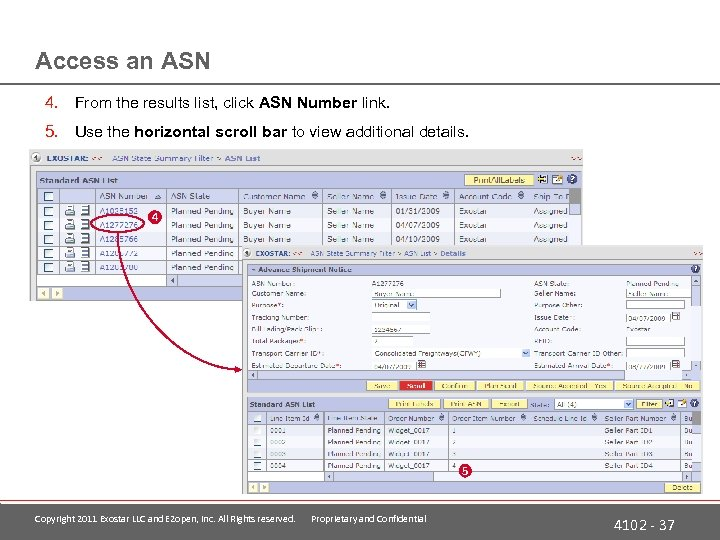 Access an ASN 4. From the results list, click ASN Number link. 5. Use