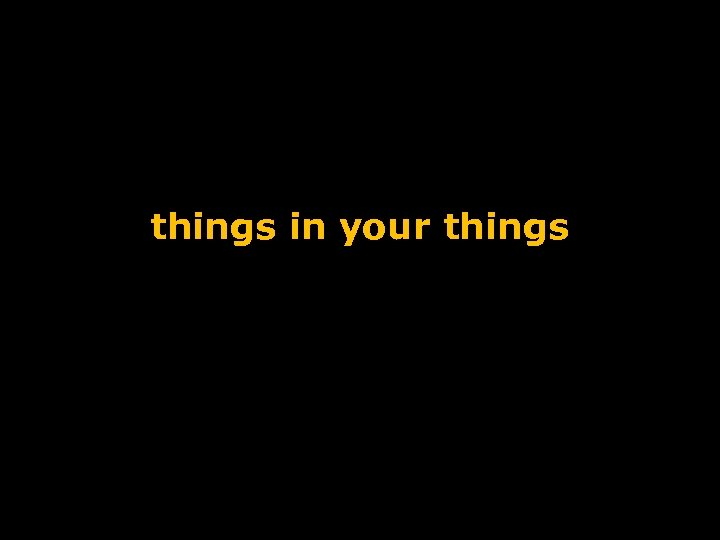 things in your things