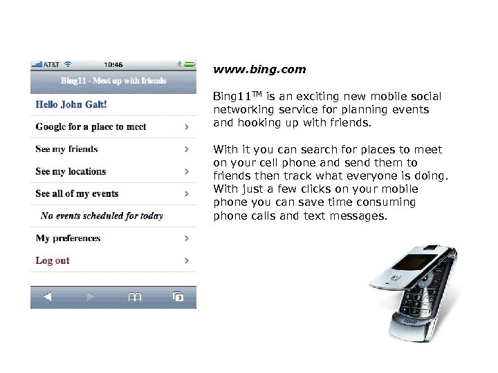www. bing. com Bing 11 TM is an exciting new mobile social networking service