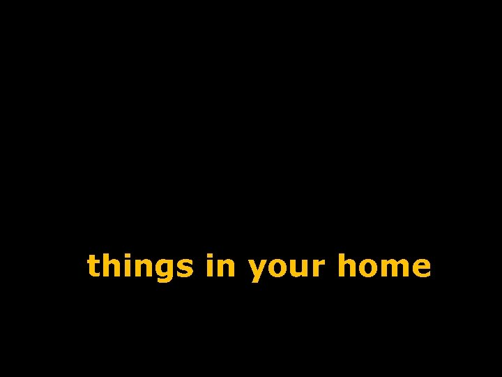 things in your home