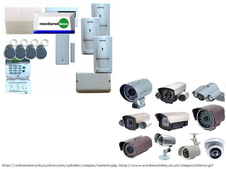 http: //ushomesecuritysystem. com/uploads/images/camera. jpg, http: //www. windowstoday. co. uk/images/alarms. gif