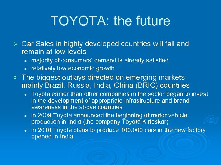 TOYOTA: the future Ø Car Sales in highly developed countries will fall and remain