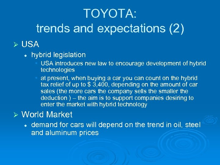 TOYOTA: trends and expectations (2) Ø USA l hybrid legislation • USA introduces new
