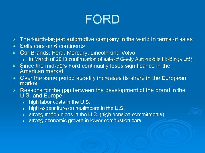 FORD Ø Ø Ø The fourth-largest automotive company in the world in terms of