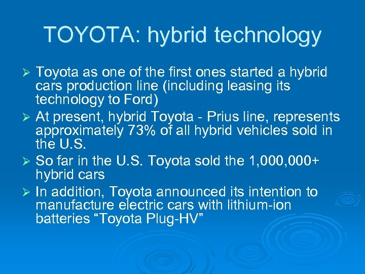 TOYOTA: hybrid technology Toyota as one of the first ones started a hybrid cars