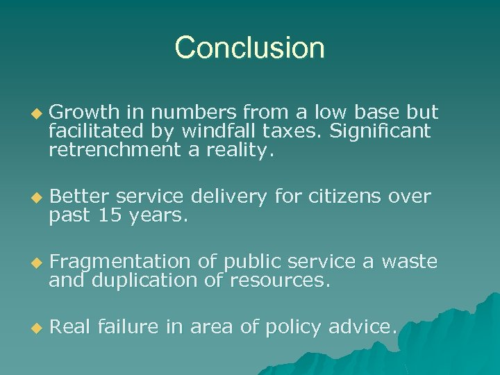 Conclusion u Growth in numbers from a low base but facilitated by windfall taxes.