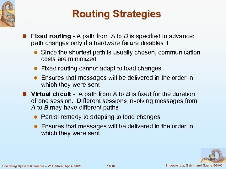 Routing Strategies n Fixed routing - A path from A to B is specified