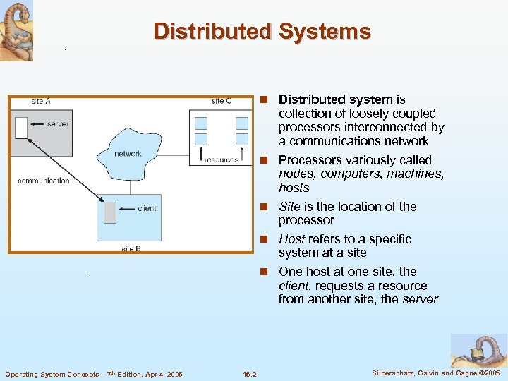 Distributed Systems n Distributed system is n n Operating System Concepts – 7 th