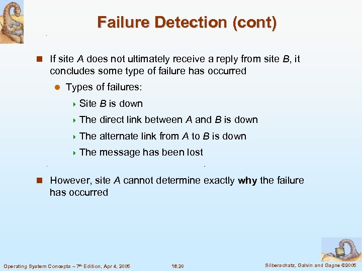 Failure Detection (cont) n If site A does not ultimately receive a reply from