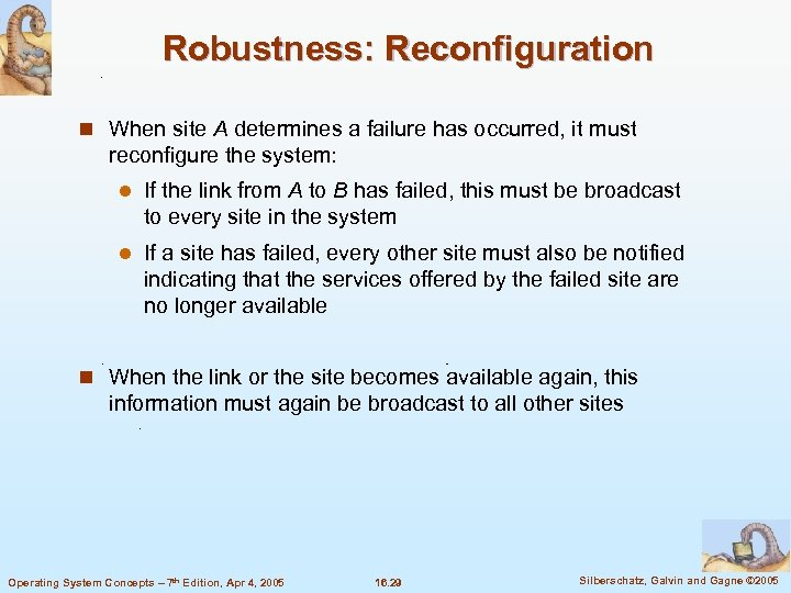 Robustness: Reconfiguration n When site A determines a failure has occurred, it must reconfigure