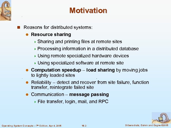 Motivation n Reasons for distributed systems: Resource sharing 4 Sharing and printing files at