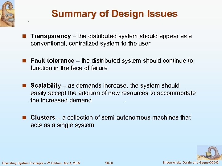 Summary of Design Issues n Transparency – the distributed system should appear as a