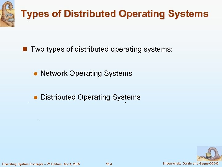 Types of Distributed Operating Systems n Two types of distributed operating systems: l Network