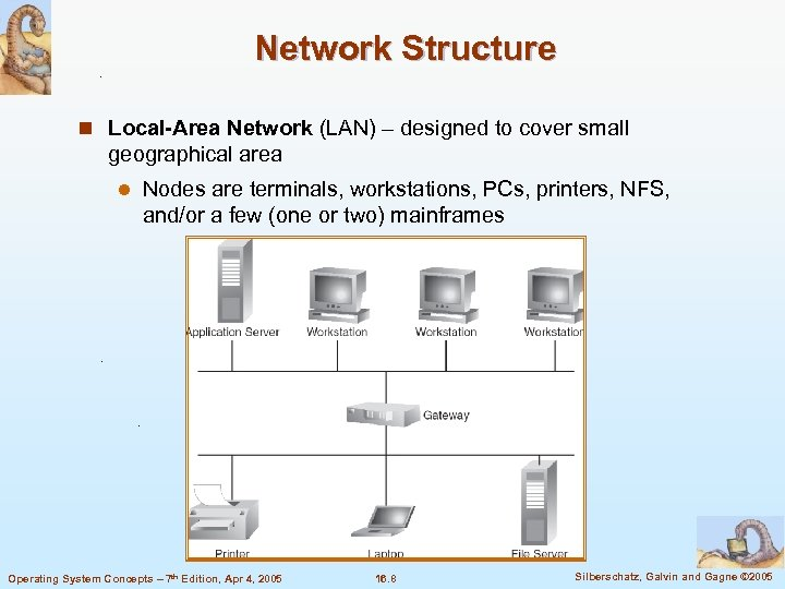 Network Structure n Local-Area Network (LAN) – designed to cover small geographical area l