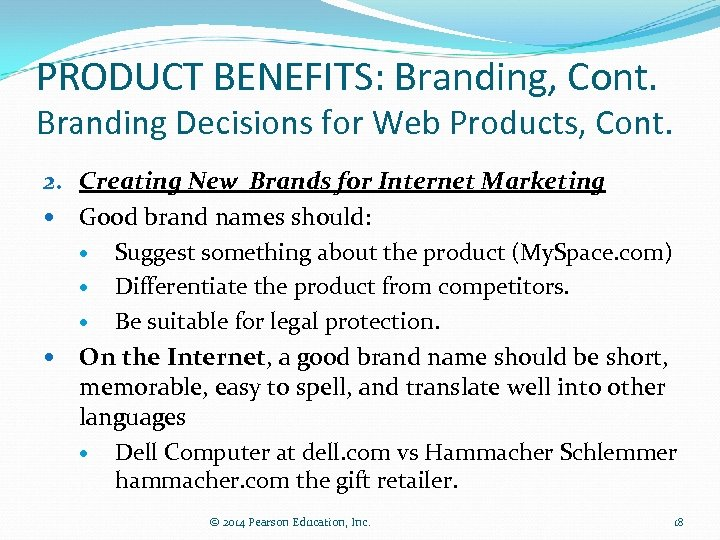 PRODUCT BENEFITS: Branding, Cont. Branding Decisions for Web Products, Cont. 2. Creating New Brands