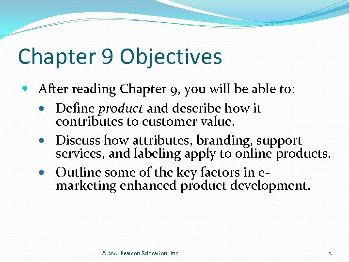Chapter 9 Objectives After reading Chapter 9, you will be able to: Define product