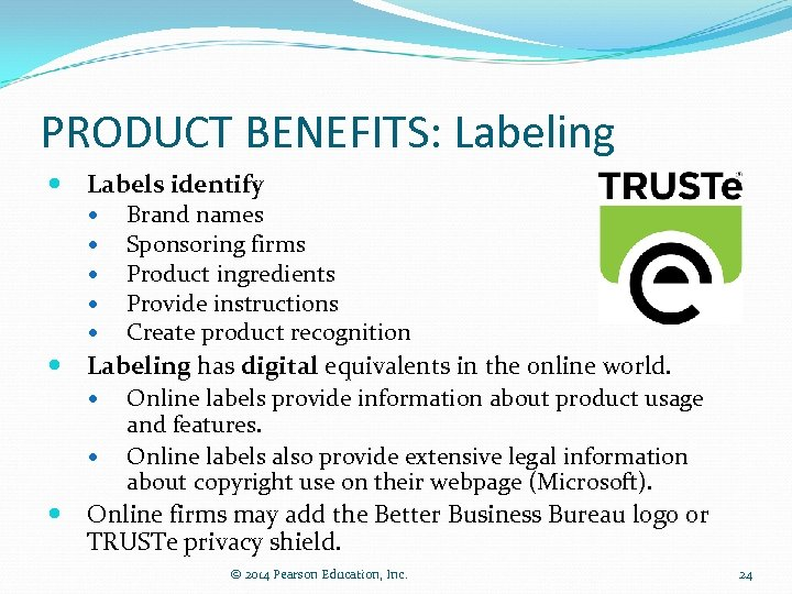 PRODUCT BENEFITS: Labeling Labels identify Brand names Sponsoring firms Product ingredients Provide instructions Create