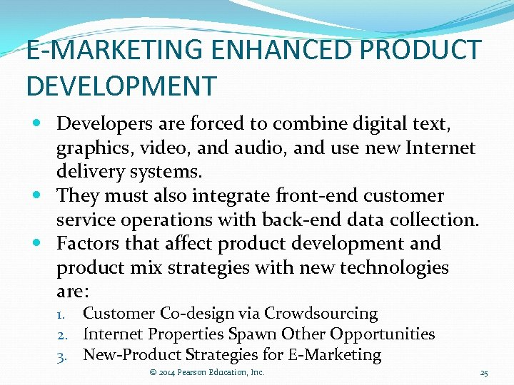 E-MARKETING ENHANCED PRODUCT DEVELOPMENT Developers are forced to combine digital text, graphics, video, and