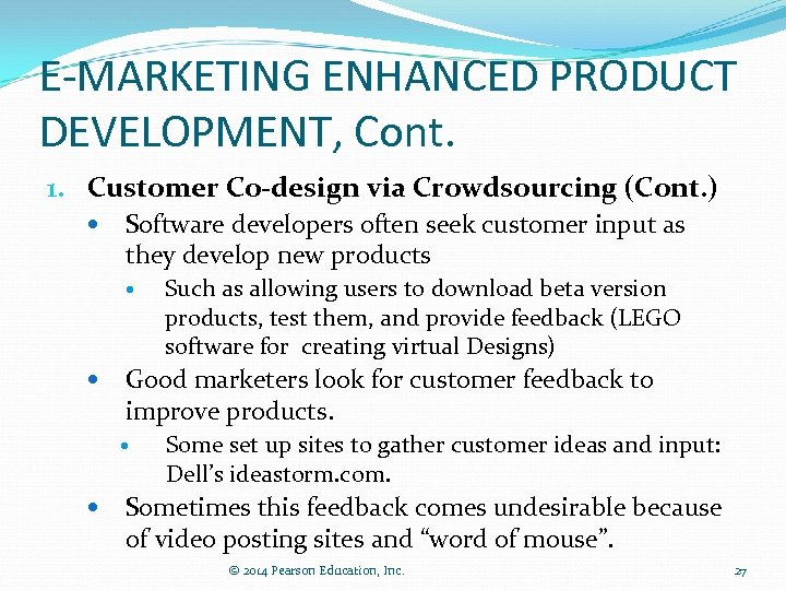 E-MARKETING ENHANCED PRODUCT DEVELOPMENT, Cont. 1. Customer Co-design via Crowdsourcing (Cont. ) Software developers